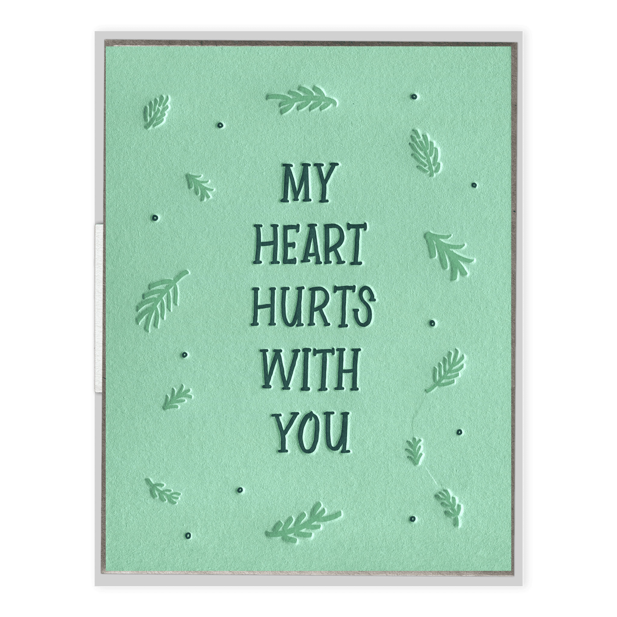 Heart Hurts With You Letterpress Greeting Card