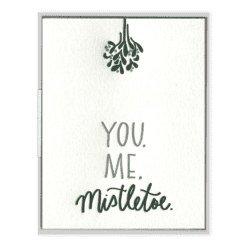 You. Me. Mistletoe. Letterpress Greeting Card