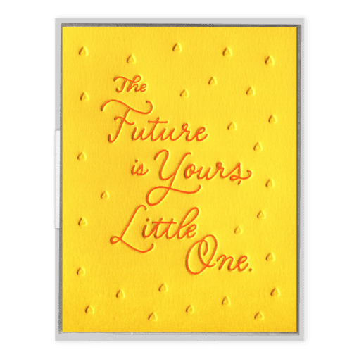 The Future is Yours Little One Letterpress Greeting Card